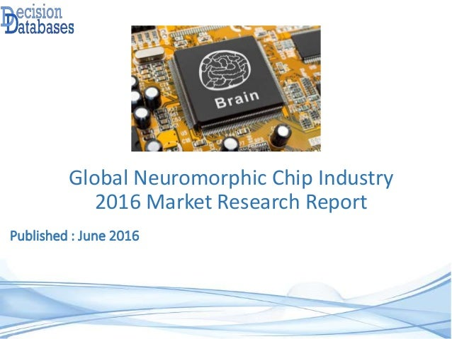 Global Neuromorphic Chip Industry 2016 Market Research Report