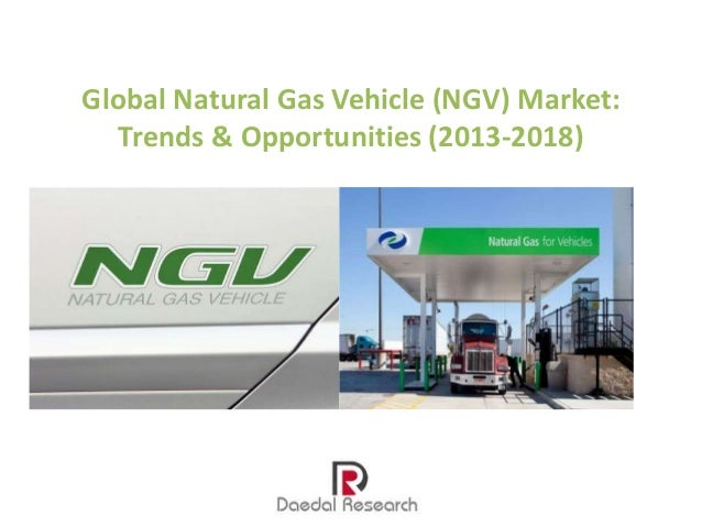 Global Natural Gas Vehicle (NGV) Market: Trends & Opportunities (2013-2018)