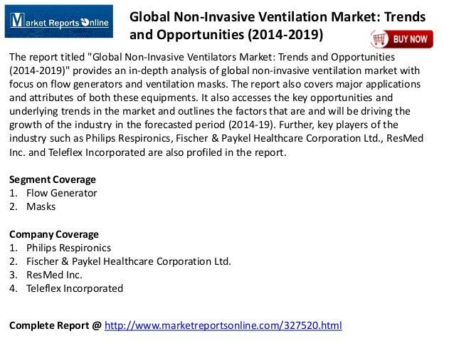 Complete Report @ http://www.marketreportsonline.com/327520.html Global Non-Invasive Ventilation Market: Trends and Opport...