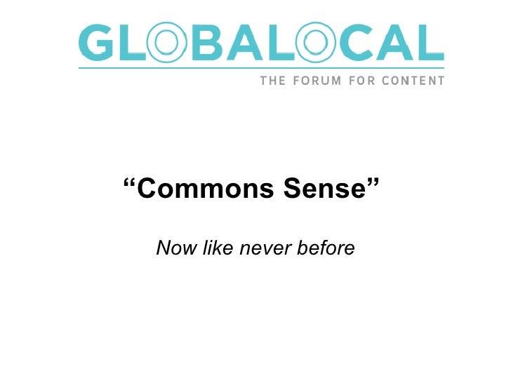 """ Commons Sense""   Now like never before"