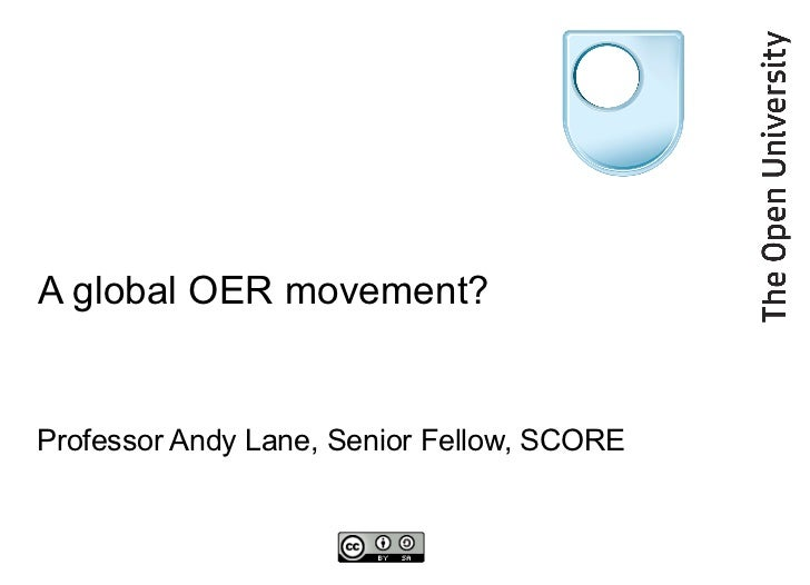 A global OER movement? Professor Andy Lane, Senior Fellow, SCORE