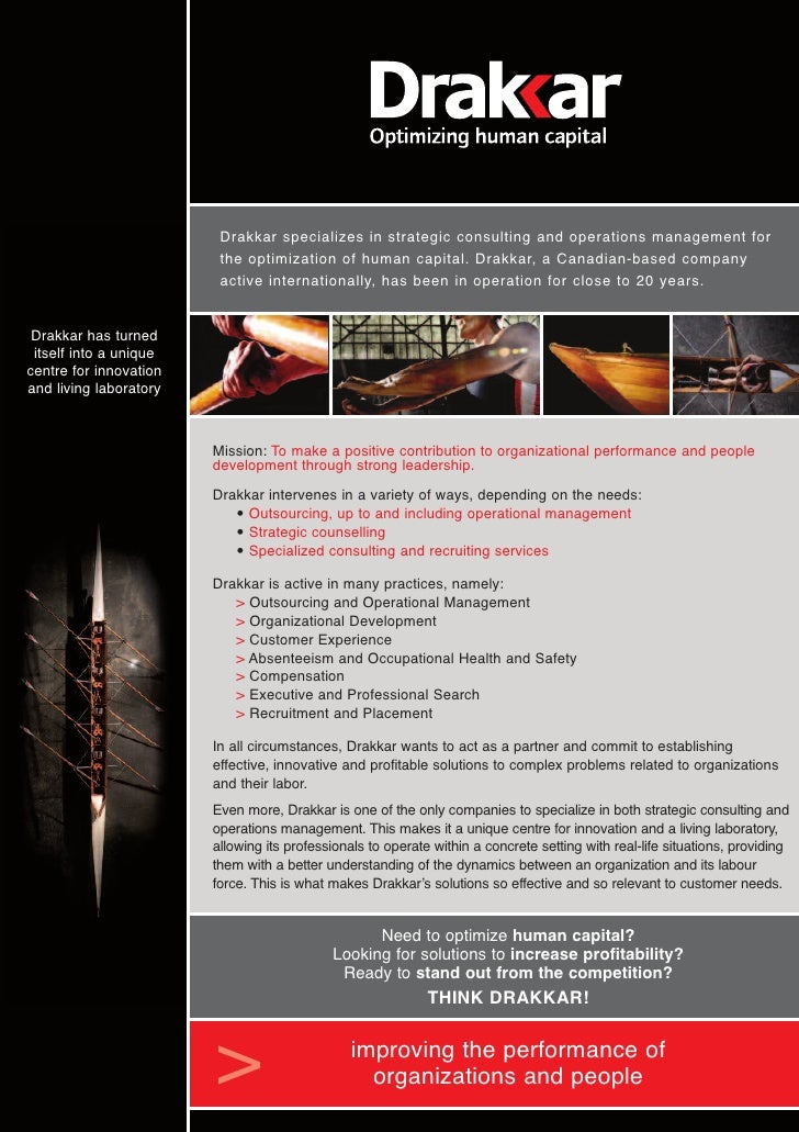 Drakkar specializes in strategic consulting and operations management for                         the optimization of huma...