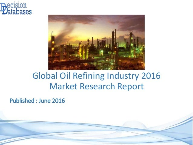 Global Oil Refining Industry 2016 Market Research Report
