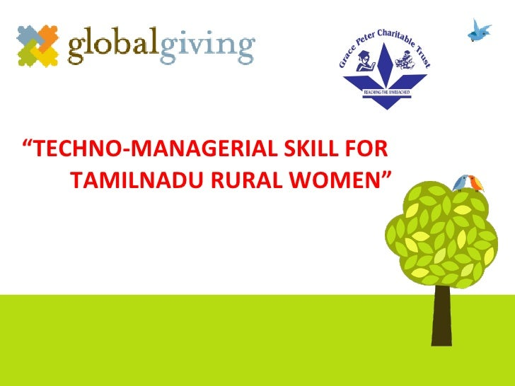 """ TECHNO-MANAGERIAL SKILL FOR    TAMILNADU RURAL WOMEN"""