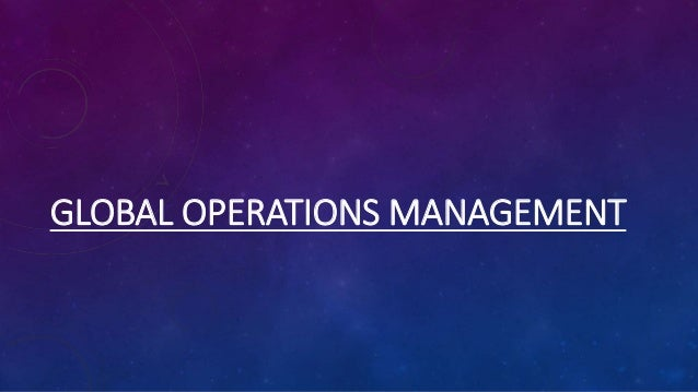 GLOBAL OPERATIONS MANAGEMENT
