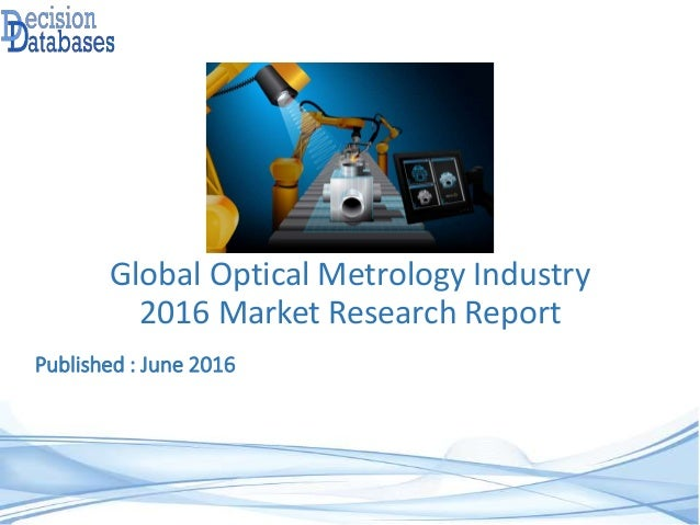 Global Optical Metrology Industry 2016 Market Research Report