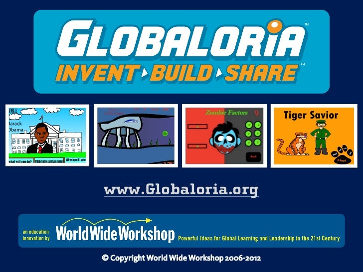 www.Globaloria.org© Copyright World Wide Workshop 2006-2012