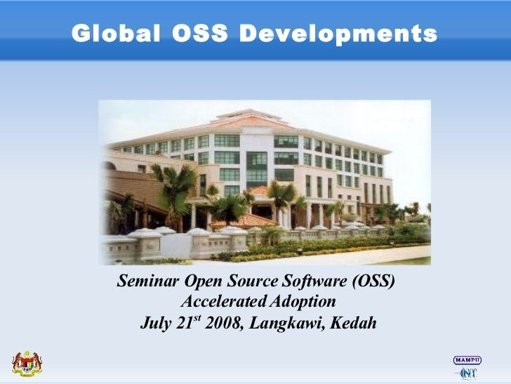 Global OSS Developments       Seminar Open Source Software (OSS)           Accelerated Adoption     July 21st 2008, Langka...