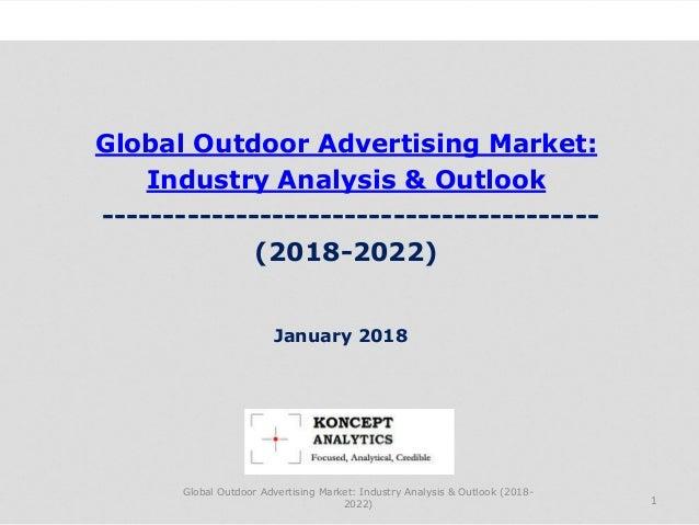 Global Outdoor Advertising Market: Industry Analysis & Outlook ----------------------------------------- (2018-2022) Indus...