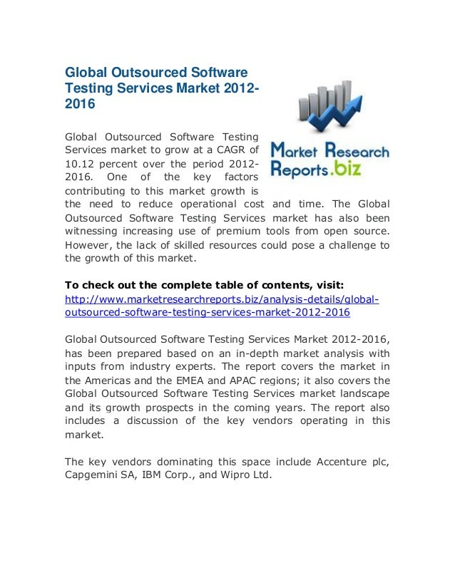 Global Outsourced Software Testing Services Market 20122016 Global Outsourced Software Testing Services market to grow at ...