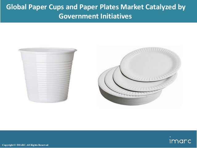 All Rights Reserved Global Paper Cups and Paper Plates Market Catalyzed by ...  sc 1 st  SlideShare & Global Paper Cups and Paper Plates Market Share SizePrice Trends Anu2026