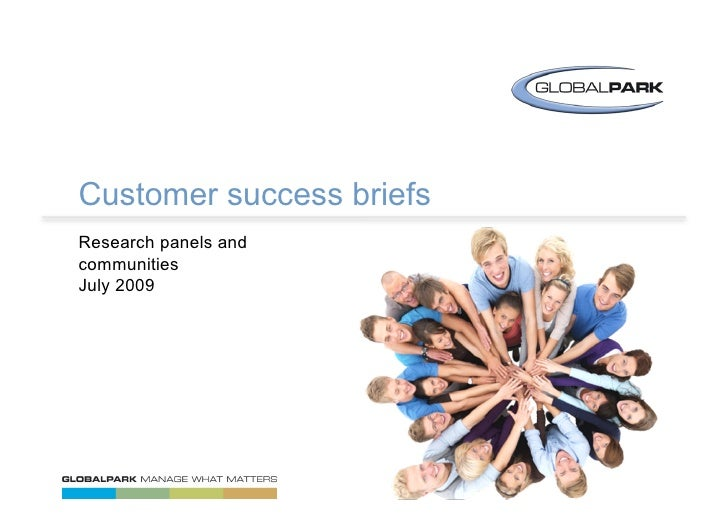 Customer success briefs Research panels and communities July 2009