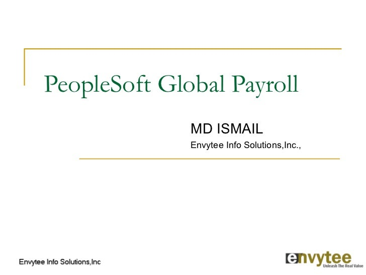 PeopleSoft Global Payroll              MD ISMAIL              Envytee Info Solutions,Inc.,