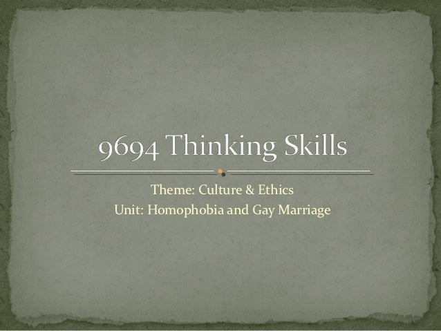 Theme: Culture & EthicsUnit: Homophobia and Gay Marriage