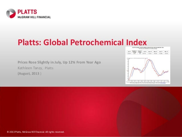 © 2013 Platts, McGraw Hill Financial. All rights reserved. Platts: Global Petrochemical Index Prices Rose Slightly in July...