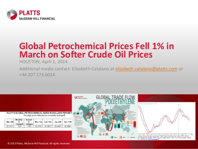 © 2013 Platts, McGraw Hill Financial. All rights reserved. Global Petrochemical Prices Fell 1% in March on Softer Crude Oi...