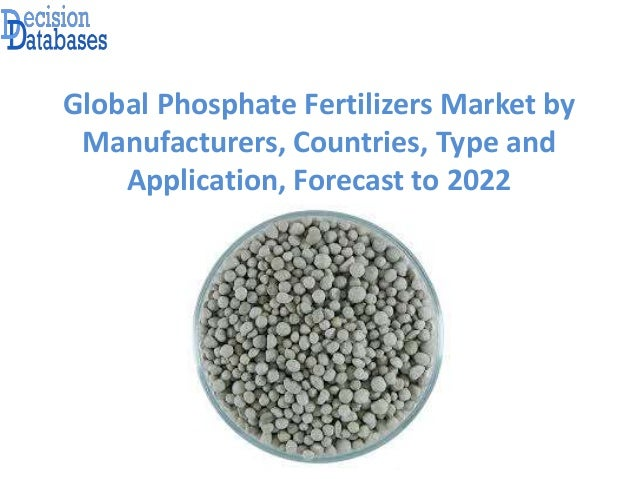 Phosphate fertilizers market report 2018 by
