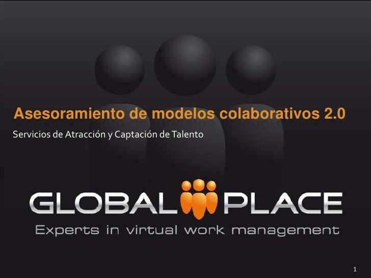 Asesoramiento de modelos colaborativos 2.0<br />Servicios de Atracción y Captación de Talento <br />1<br />