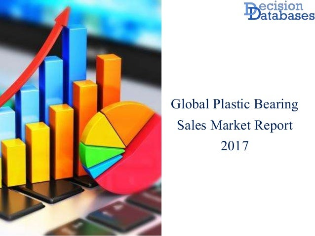 Worldwide Plastic Bearing Sales Industry Analysis and