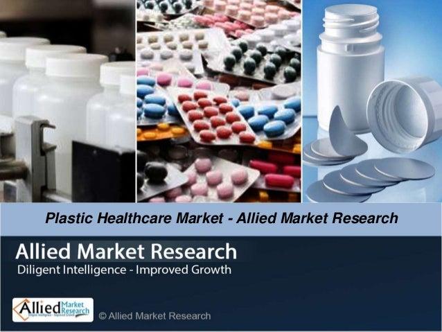Plastic Healthcare Market - Allied Market Research