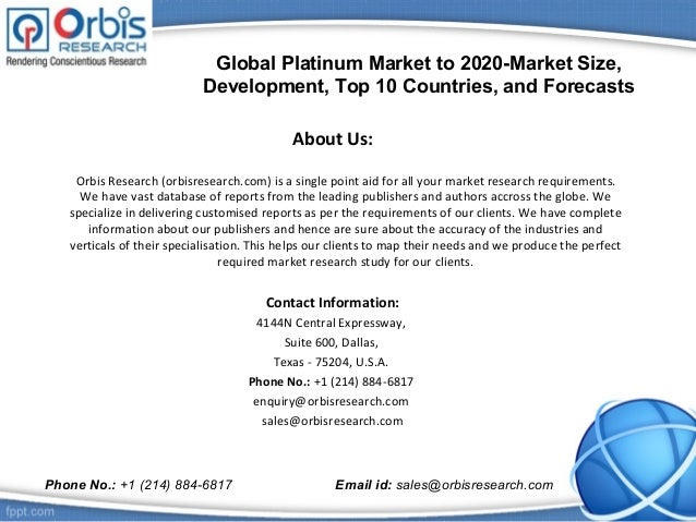 About Us: Orbis Research (orbisresearch.com) is a single point aid for all your market research requirements. We have vast...