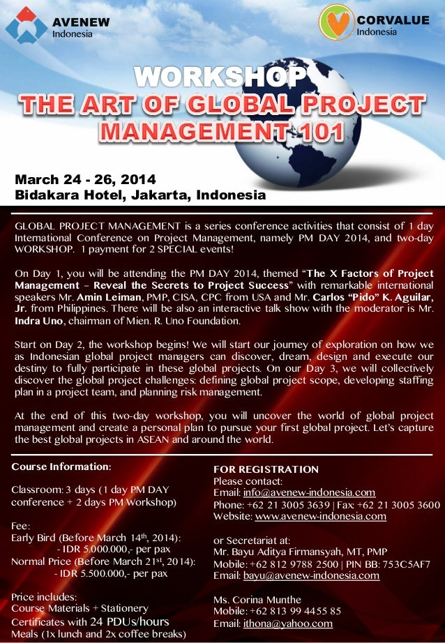 March 24 - 26, 2014   Bidakara Hotel, Jakarta, Indonesia   GLOBAL PROJECT MANAGEMENT is a series conference activities...