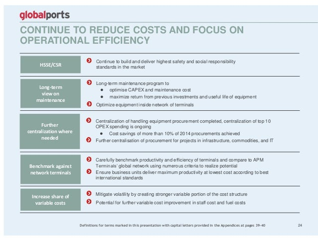 CONTINUE TO REDUCE COSTS AND FOCUS ON OPERATIONAL EFFICIENCY 24 Long-term maintenance program to ● optimise CAPEX and main...