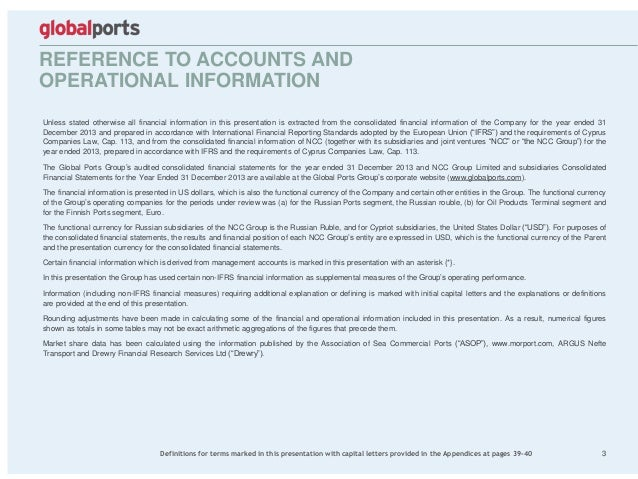 REFERENCE TO ACCOUNTS AND OPERATIONAL INFORMATION Unless stated otherwise all financial information in this presentation i...