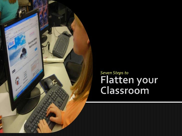 Seven Steps to Flatten your Classroom<br />