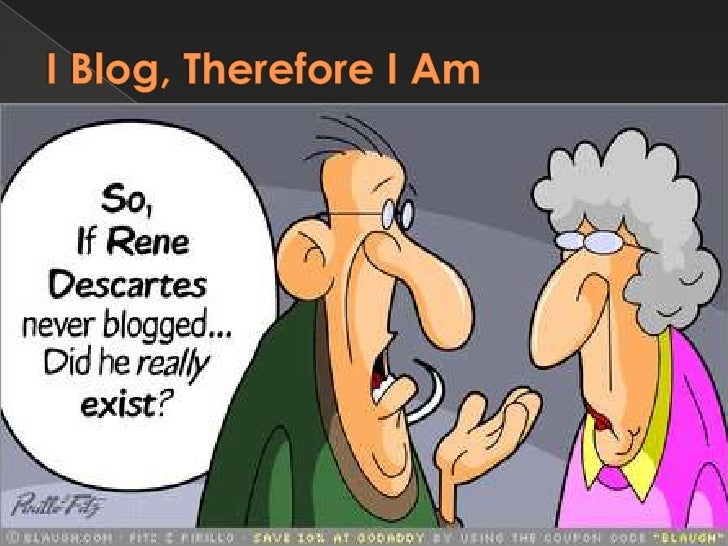 I Blog, Therefore I Am<br />