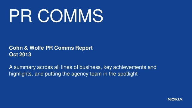 PR COMMS Cohn & Wolfe PR Comms Report Oct 2013  A summary across all lines of business, key achievements and highlights, a...