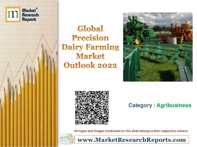 www.MarketResearchReports.com Category : Agribusiness All logos and Images mentioned on this slide belong to their respect...