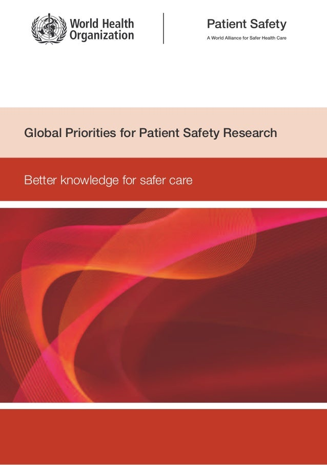 Global Priorities for Patient Safety ResearchBetter knowledge for safer care