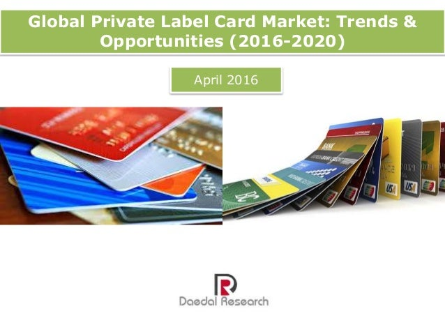 Global Private Label Card Market: Trends & Opportunities