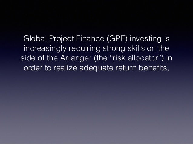 Global Project Finance – Managing, Structuring and Distributing Risk Slide 2