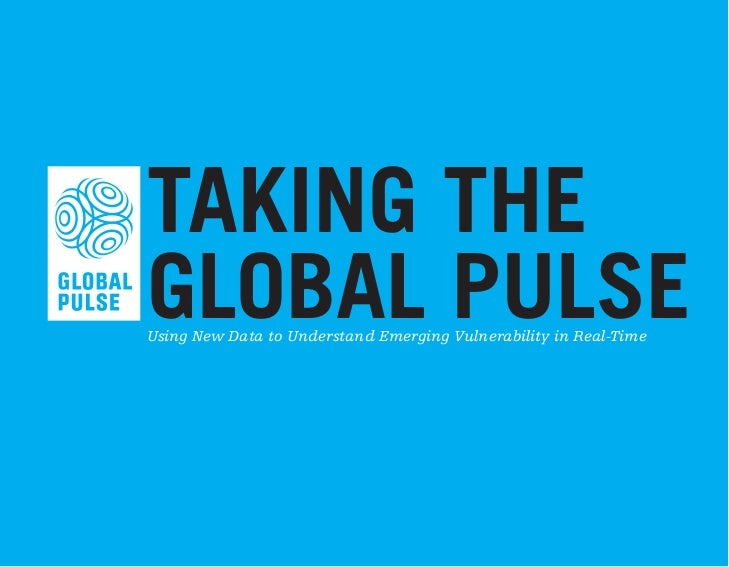 TAKING THEGLOBAL PULSEUsing New Data to Understand Emerging Vulnerability in Real-Time                                     1