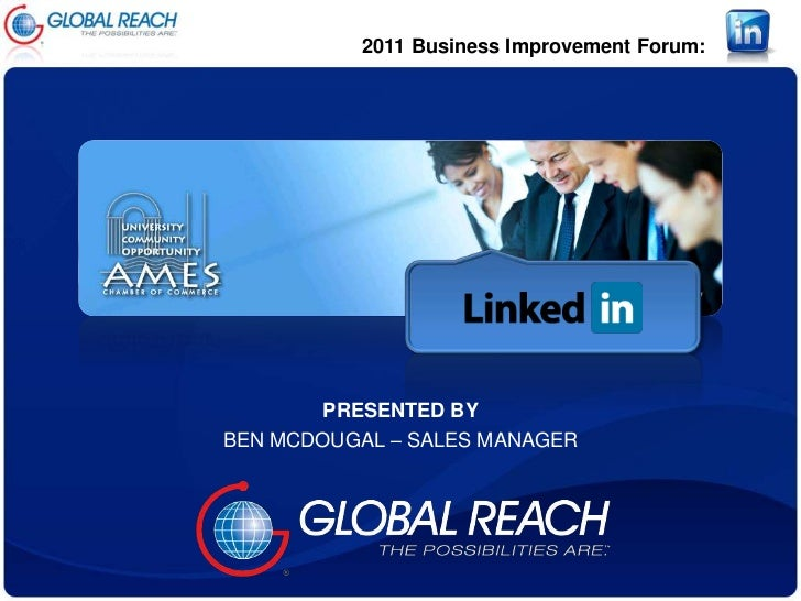 2011 Business Improvement Forum:<br />PRESENTED BY<br />BEN MCDOUGAL – SALES MANAGER<br />