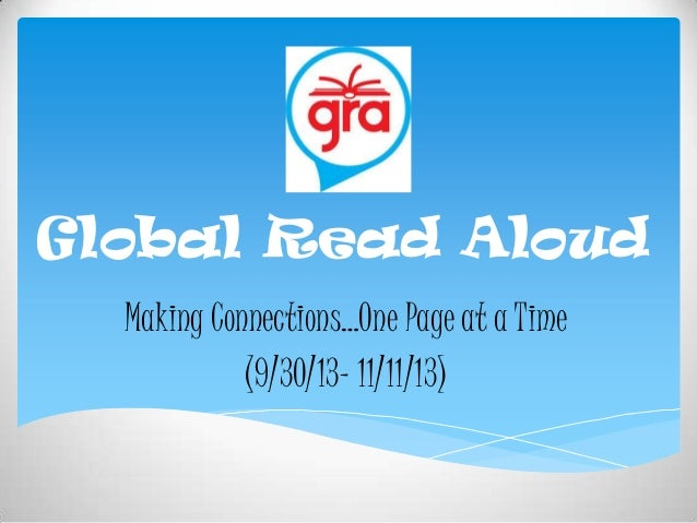 Global Read Aloud Making Connections…One Page at a Time (9/30/13- 11/11/13)