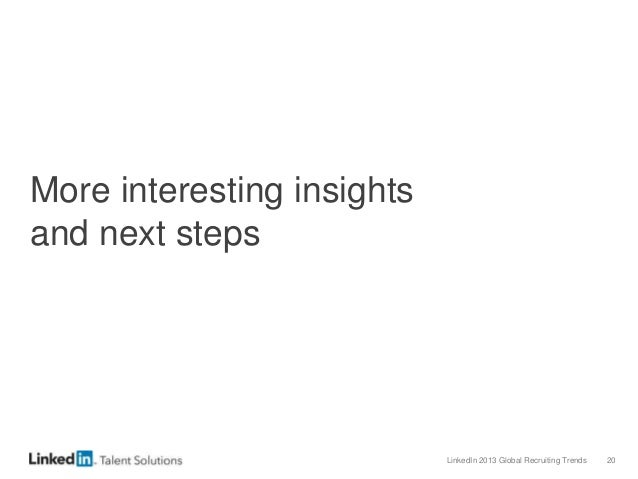 LinkedIn 2013 Global Recruiting Trends 20 More interesting insights and next steps