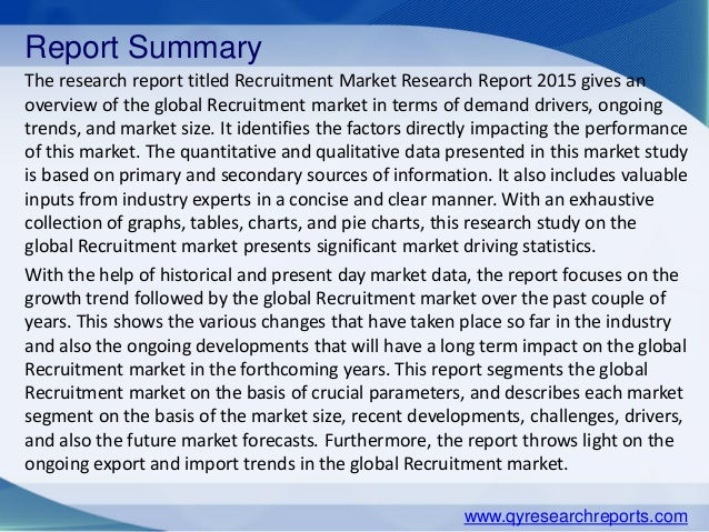 Report Summary The research report titled Recruitment Market Research Report 2015 gives an overview of the global Recruitm...