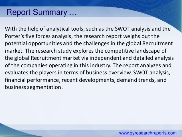 Report Summary ... With the help of analytical tools, such as the SWOT analysis and the Porter's five forces analysis, the...