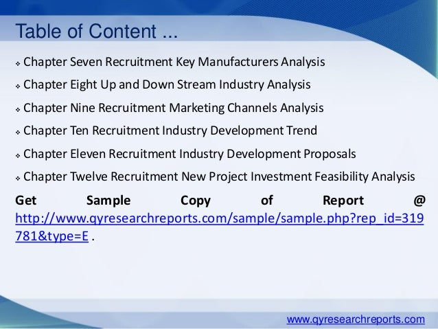 Table of Content ...  Chapter Seven Recruitment Key Manufacturers Analysis  Chapter Eight Up and Down Stream Industry An...