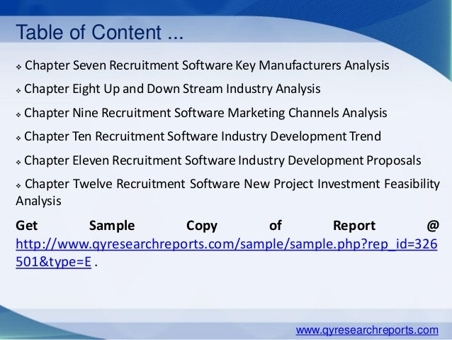 Table of Content ...  Chapter Seven Recruitment Software Key Manufacturers Analysis  Chapter Eight Up and Down Stream In...