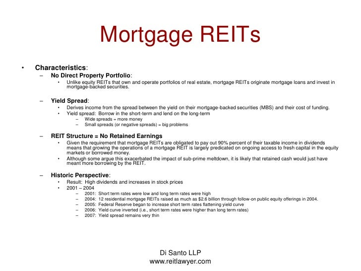 Di Santo LLP   www.reitlawyer.com<br />Mortgage REITs<br />Characteristics:<br />No Direct Property Portfolio:  <br />Unli...