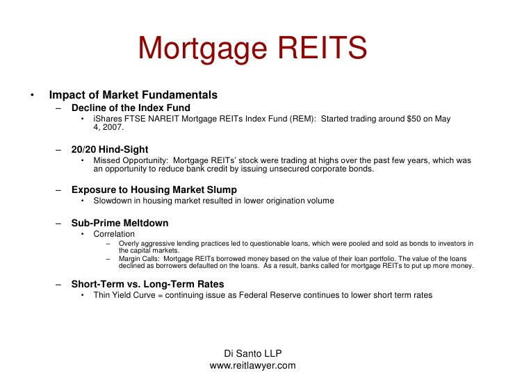 Di Santo LLP   www.reitlawyer.com<br />Mortgage REITS<br />Impact of Market Fundamentals<br />Decline of the Index Fund<br...