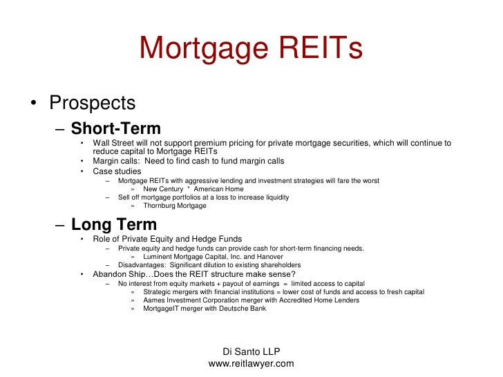 Di Santo LLP   www.reitlawyer.com<br />Mortgage REITs<br />Prospects<br />Short-Term<br />Wall Street will not support pre...