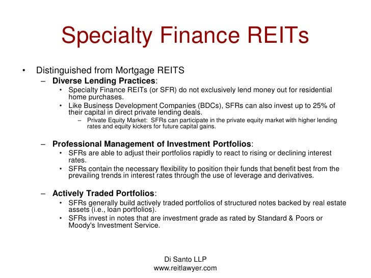 Di Santo LLP   www.reitlawyer.com<br />Specialty Finance REITs<br />Distinguished from Mortgage REITS<br />Diverse Lending...