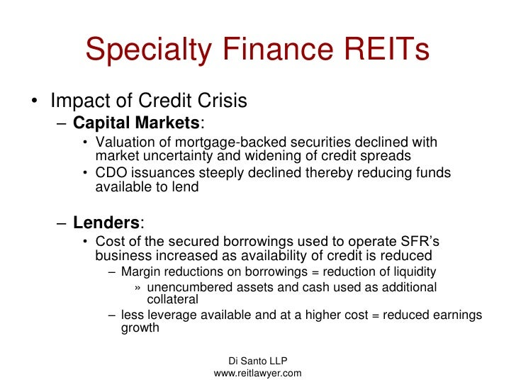Di Santo LLP   www.reitlawyer.com<br />Specialty Finance REITs<br />Impact of Credit Crisis<br />Capital Markets:  <br />V...