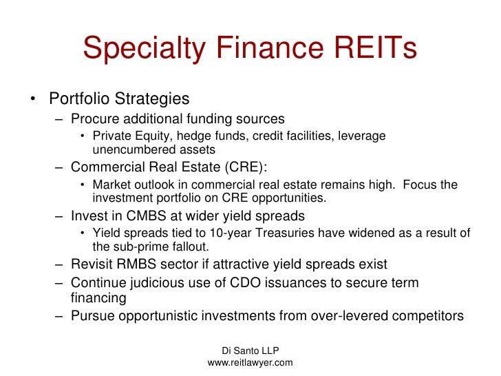 Di Santo LLP   www.reitlawyer.com<br />Specialty Finance REITs<br />Portfolio Strategies<br />Procure additional funding s...