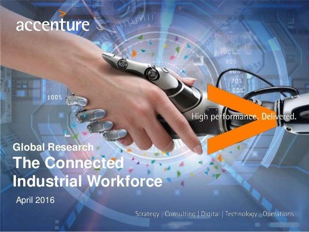Global Research The Connected Industrial Workforce April 2016